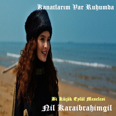 Nil Karaibrahimgil - Kanatlar�m Var Ruhumda (2014) 320 Kbps Alb�m indir